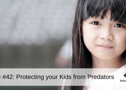 eZine #42_ Protecting your kids from Predators